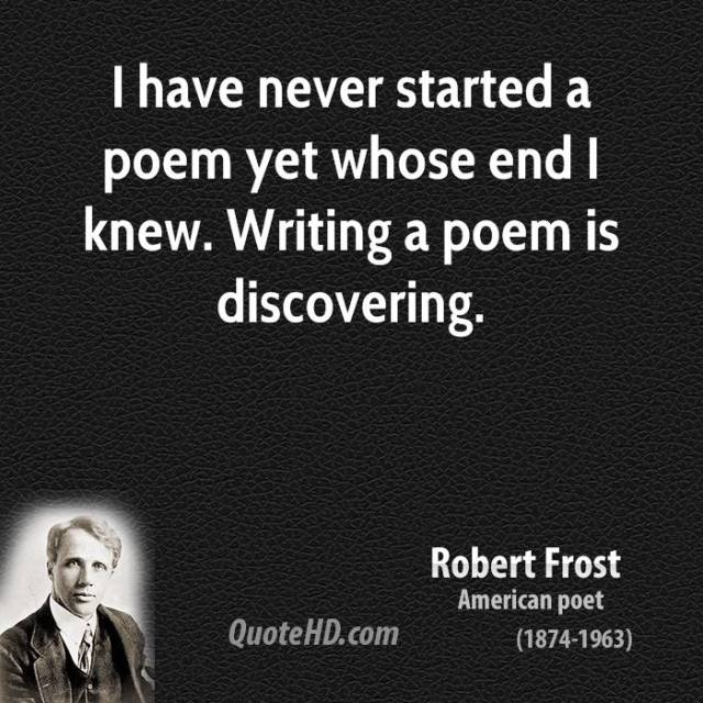 robert-frost-poet-i-have-never-started-a-poem-yet-whose-end-i-knew-writing-a-poem